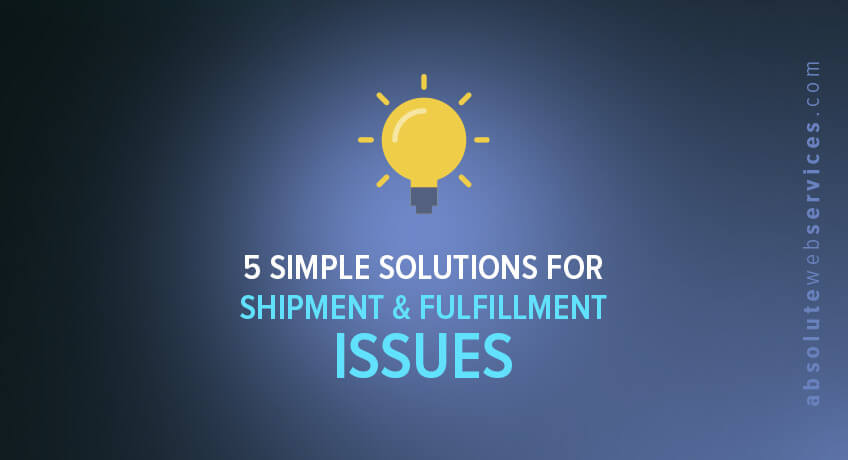 5-simple-solutions-for-shipment-fulfillment-issues