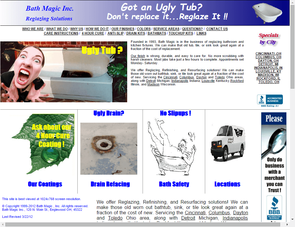 Websites like this still unfortunately exist. Instead of persuading customers to buy a tub, it does the opposite. A combination of poor images,  mismatched fonts, and garish colours makes it seem this website was done on the paint program. Let's not get us started on how the site is on a small window in the centerof the screen with paddi