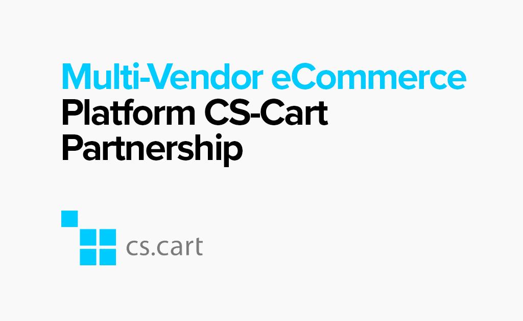 "Parntership with Multi-Vendor eCommerce Platform ""CS-Cart"""
