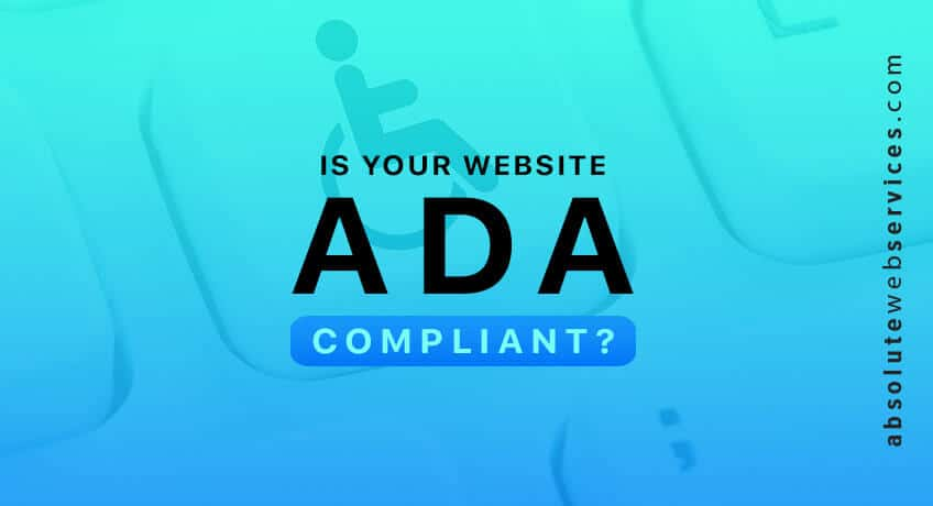 is-your-website-ada-compliant-web-compliance-usa-absolute-web-services