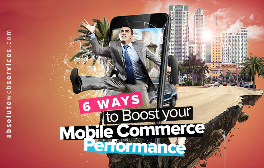 six-ways-to-boost-your-mobile-commerce-performance